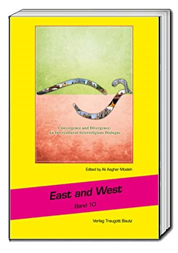Convergence and Divergence: An Intercultural and Interreligious Dialogue : East and West